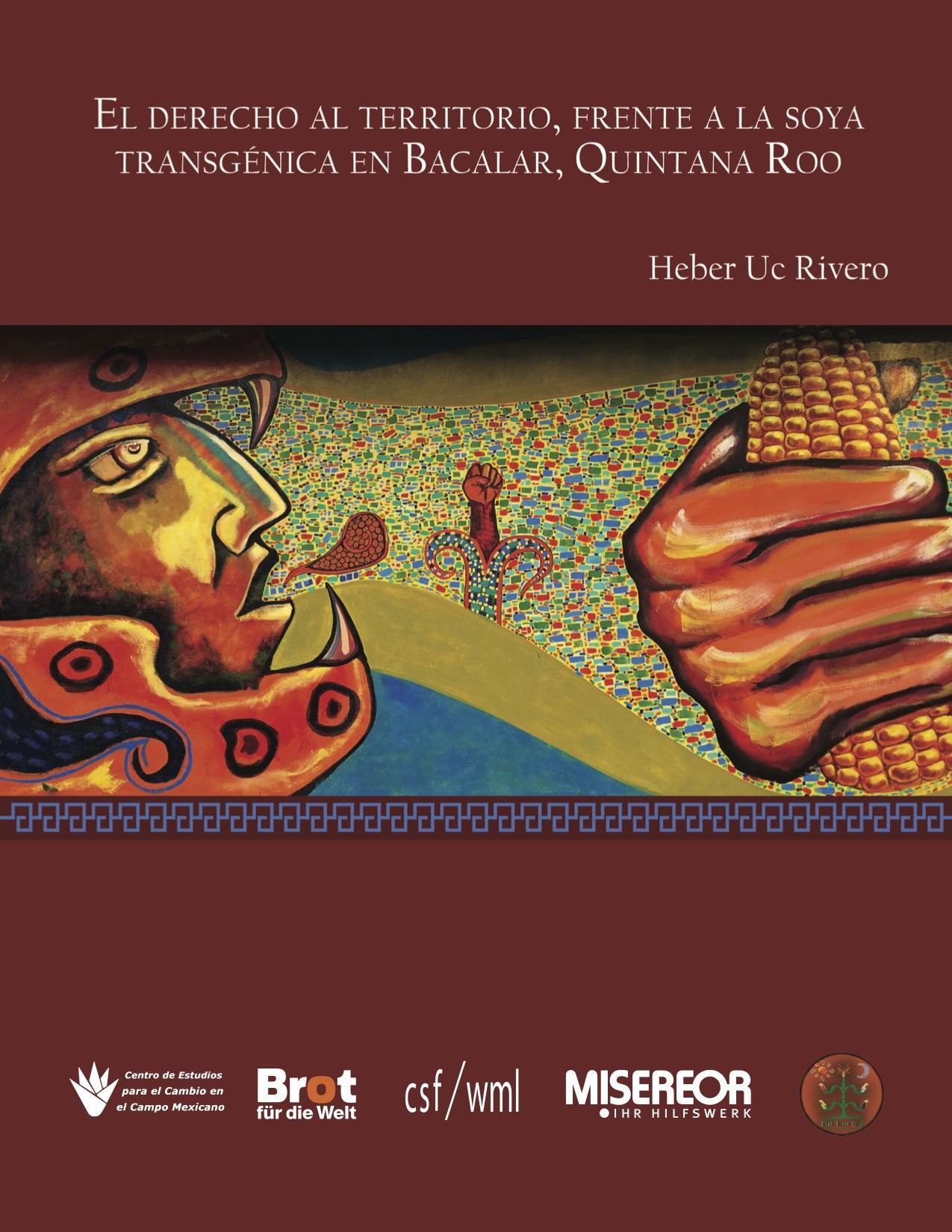 El derecho al territorio, frente a la soya transgénica en Bacalar, Quintana Roo